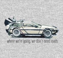 where we're going, we don't need roads Kids Tee