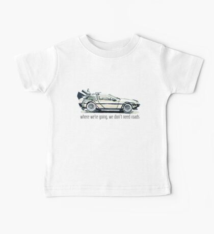 where we're going, we don't need roads Baby Tee