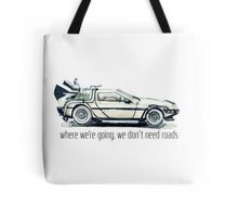 where we're going, we don't need roads Tote Bag