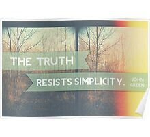 The Truth Resists Simplicity Poster