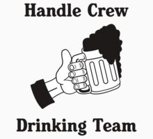 Handle Crew Drinking Team by fsmooth