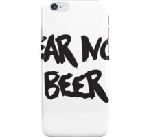 Fear No Beer iPhone Case/Skin