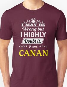 CANAN I May Be Wrong But I Highly Doubt It I Am - T Shirt, Hoodie, Hoodies, Year, Birthday T-Shirt