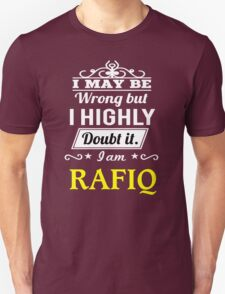 RAFIQ I May Be Wrong But I Highly Doubt It I Am - T Shirt, Hoodie, Hoodies, Year, Birthday T-Shirt