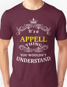 APPELL It's thing you wouldn't understand !! - T Shirt, Hoodie, Hoodies, Year, Birthday T-Shirt