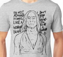 """Iggy Pop quote """"I'm Not Ashamed To Dress Like A Woman Because I Don't Think It's Shameful To Be A Woman"""" Unisex T-Shirt"""