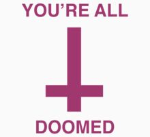 You're All Doomed by Anthony Dunn