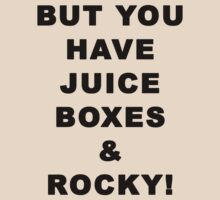 JUICE BOXES AND ROCKY by AstroNance