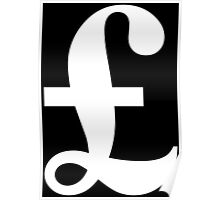 £, POUND, Pound sign, money, currency, symbol, sign, money, success, finance, lucre, WHITE on Black Poster