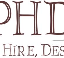 PHD - Please hire, desperate Sticker