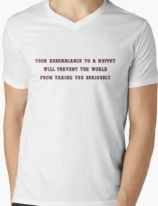 Your resemblance to a muppet will prevent the world from taking you seriously Mens V-Neck T-Shirt