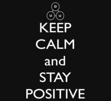 Keep Calm and Stay Positive by Corno