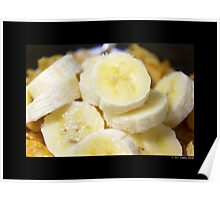Time For Breakfast - Sliced Bananas & Kellogg's Corn Flakes  Poster