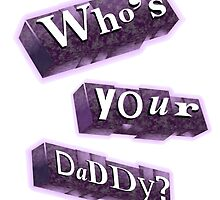 Who's Your Daddy? by Paun