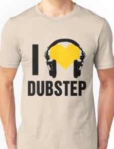I Love Dubstep  Unisex T-Shirt