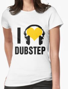 I Love Dubstep  Womens Fitted T-Shirt