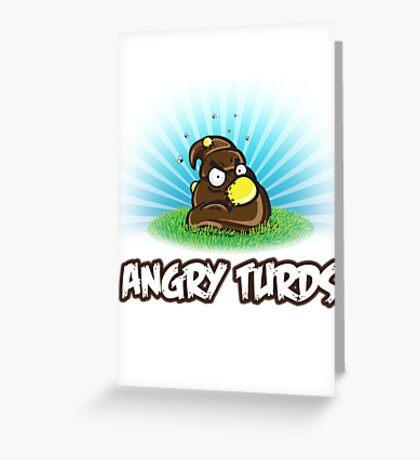 Angry Turds Greeting Card