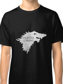 Splinter is Coming Classic T-Shirt