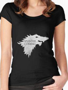 Splinter is Coming Women's Fitted Scoop T-Shirt
