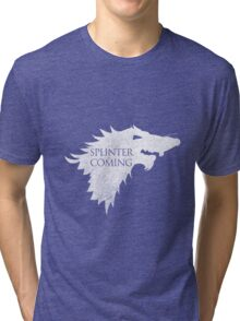 Splinter is Coming Tri-blend T-Shirt