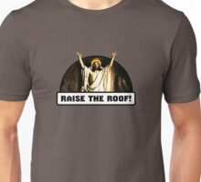 Raise the Roof Unisex T-Shirt