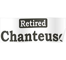 Retired Chanteuse - Limited Edition Tshirts Poster