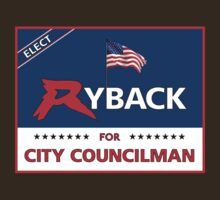 Ryback for City Councilman by Bob Buel
