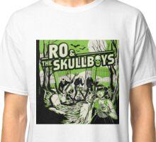 Ro & the Skullboys Classic T-Shirt