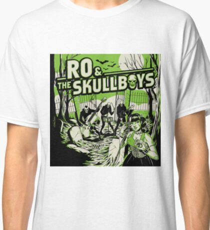 Ro & the Skullboys Classic T-Shirt