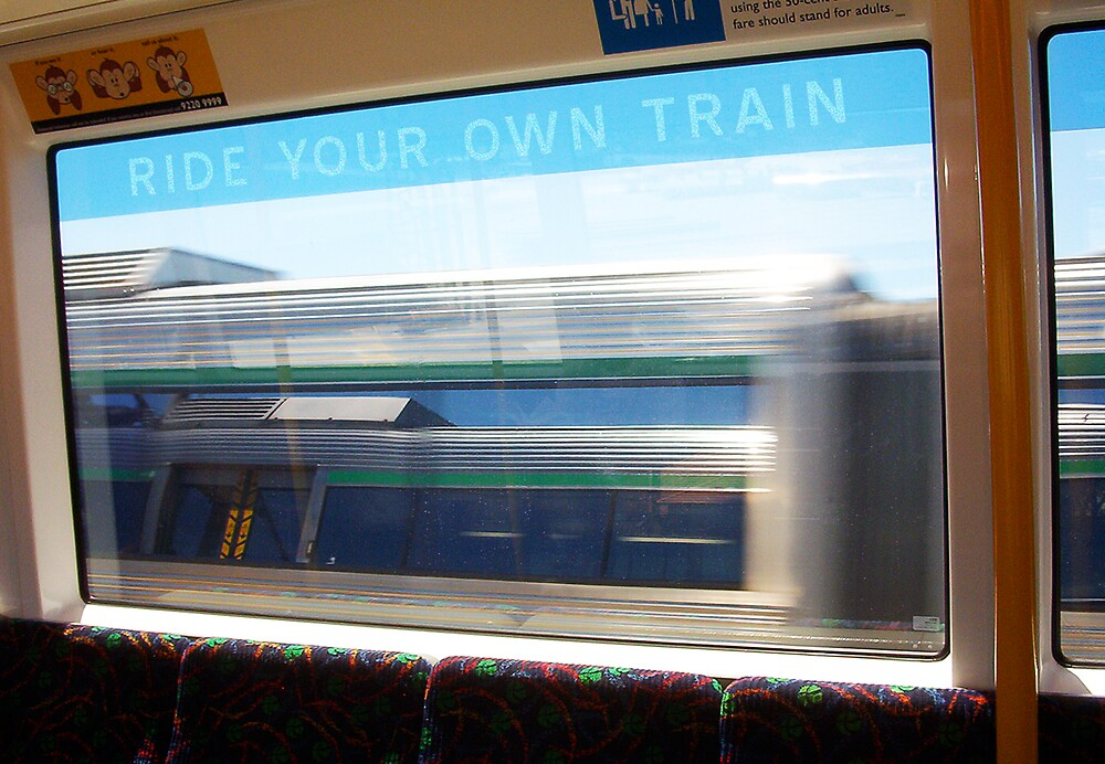 Ride Your Own Train  by Robert Phillips