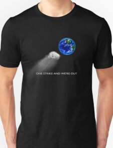 One Strike and We're Out! T-Shirt
