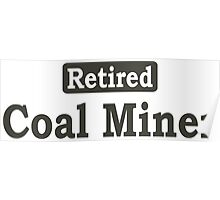 Retired Coal Miner - Limited Edition Tshirts Poster