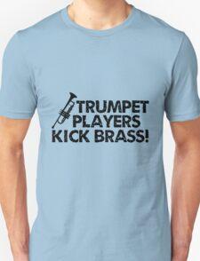 Trumpet Players Kick Brass Unisex T-Shirt