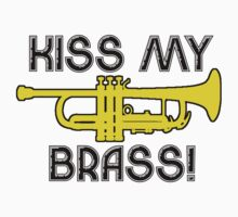 Kiss My Brass by shakeoutfitters