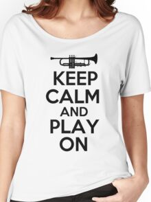 Keep Calm and Play On Trumpet Women's Relaxed Fit T-Shirt