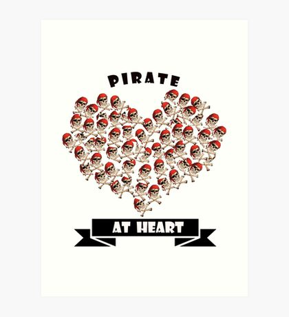 Pirate at Heart t-shirts, phone cases  Art Print
