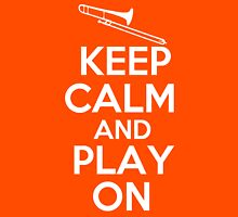 Keep Calm and Play On Trombone Unisex T-Shirt