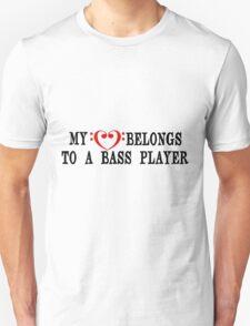 My Heart Belongs to a Bass Player Unisex T-Shirt