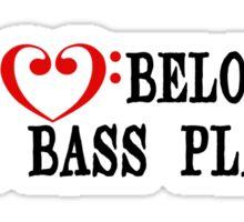 My Heart Belongs to a Bass Player Sticker