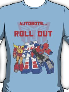 Roll Out Autobots! T-Shirt