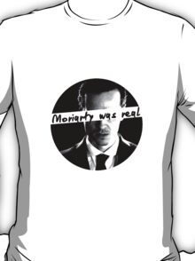 moriartywasreal T-Shirt