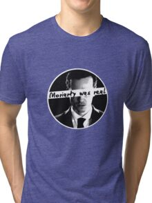 moriartywasreal Tri-blend T-Shirt