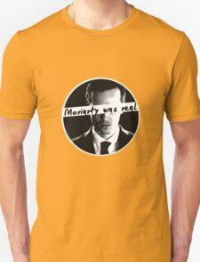 moriartywasreal T-Shirt