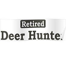 Retired Deer Hunter - Limited Edition Tshirts Poster
