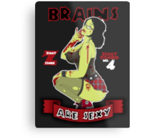 Brains are Sexy Metal Print