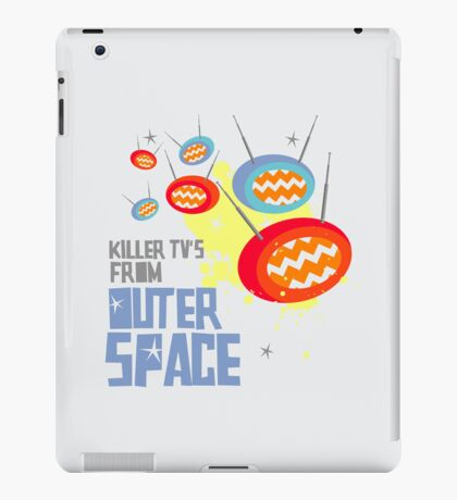 Killer TVs from outer space. iPad Case/Skin