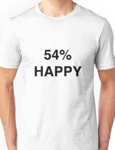 54% HAPPY Unisex T-Shirt