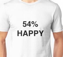 54% HAPPY Unisex T-Shirt
