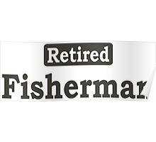 Retired Fisherman - Limited Edition Tshirts Poster