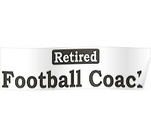 Retired Football Coach - Limited Edition Tshirts Poster